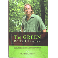 The Green Body Cleanse by Dr. Edward Group III